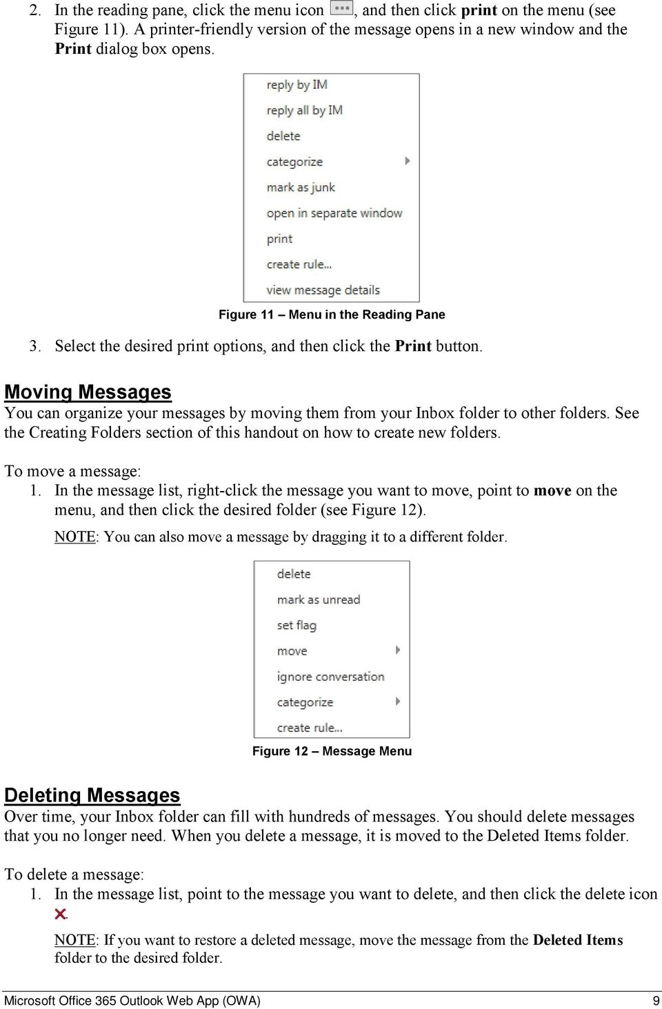 Moving Messages You can organize your messages by moving them from your Inbox folder to other folders. See the Creating Folders section of this handout on how to create new folders.