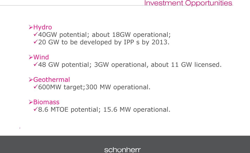 Wind 48 GW potential; 3GW operational, about 11 GW licensed.