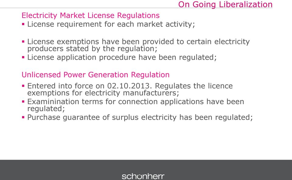 Unlicensed Power Generation Regulation Entered into force on 02.10.2013.