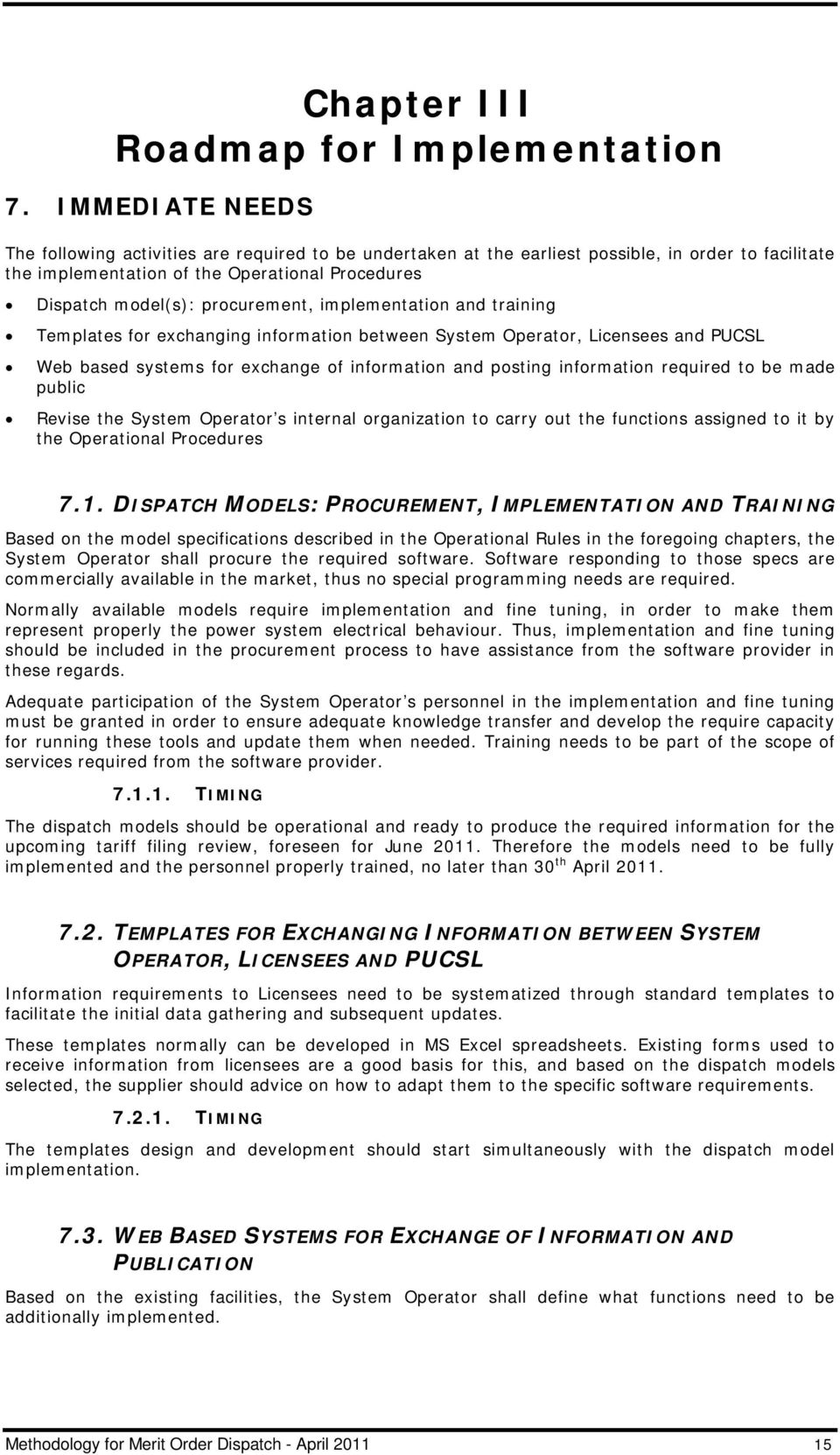 procurement, implementation and training Templates for exchanging information between System Operator, Licensees and PUCSL Web based systems for exchange of information and posting information