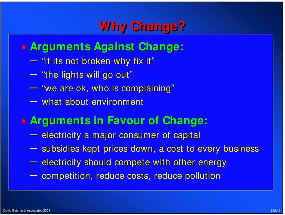 who is complaining what about environment Arguments in Favour of Change: electricity a