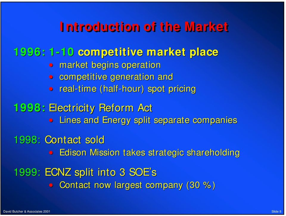 Reform Act Lines and Energy split separate companies 1998: Contact sold Edison Mission