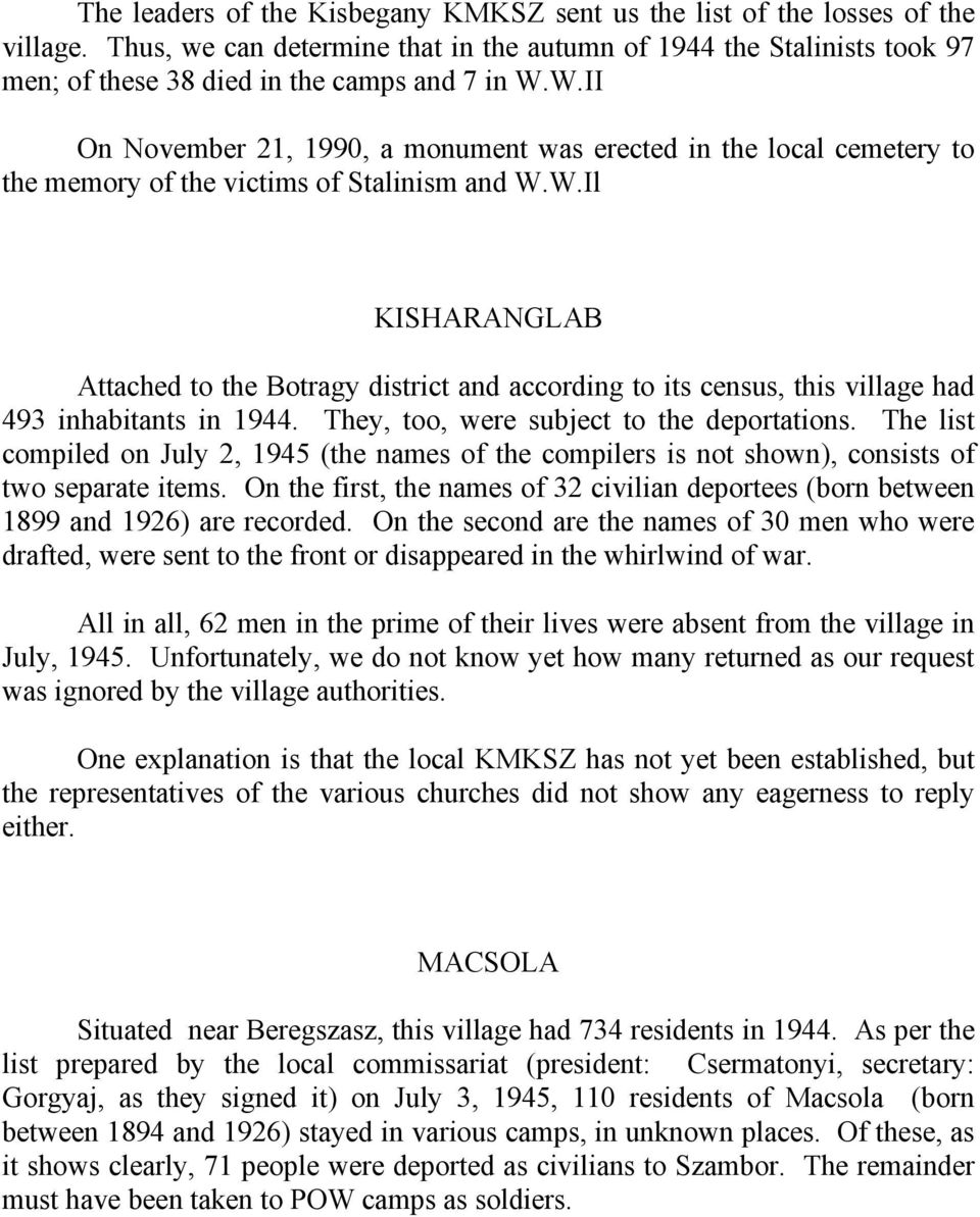 W.II On November 21, 1990, a monument was erected in the local cemetery to the memory of the victims of Stalinism and W.W.Il KISHARANGLAB Attached to the Botragy district and according to its census, this village had 493 inhabitants in 1944.