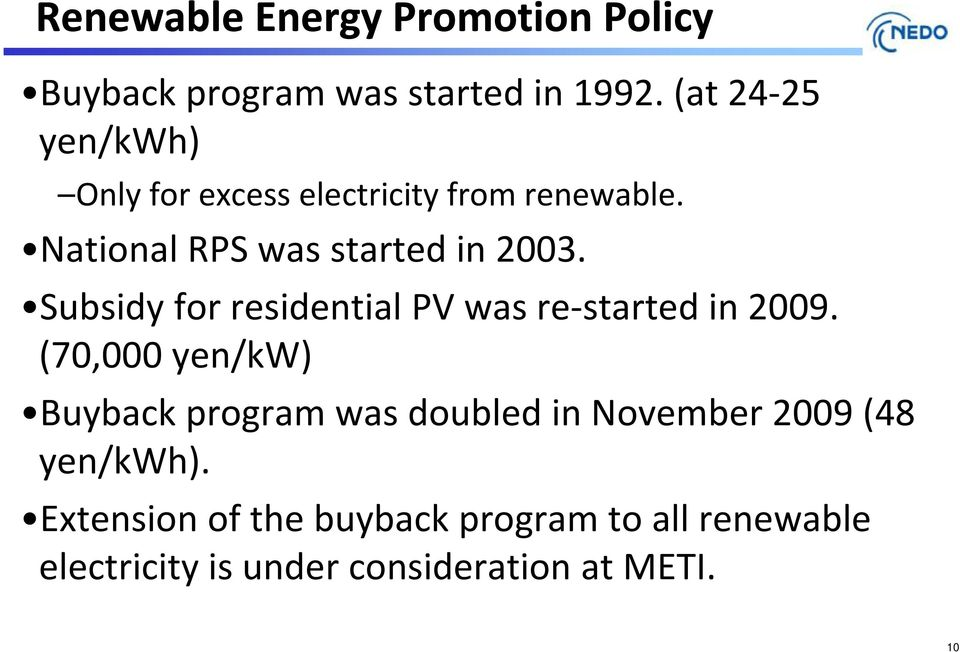 Subsidy for residential PV was re started in 2009.