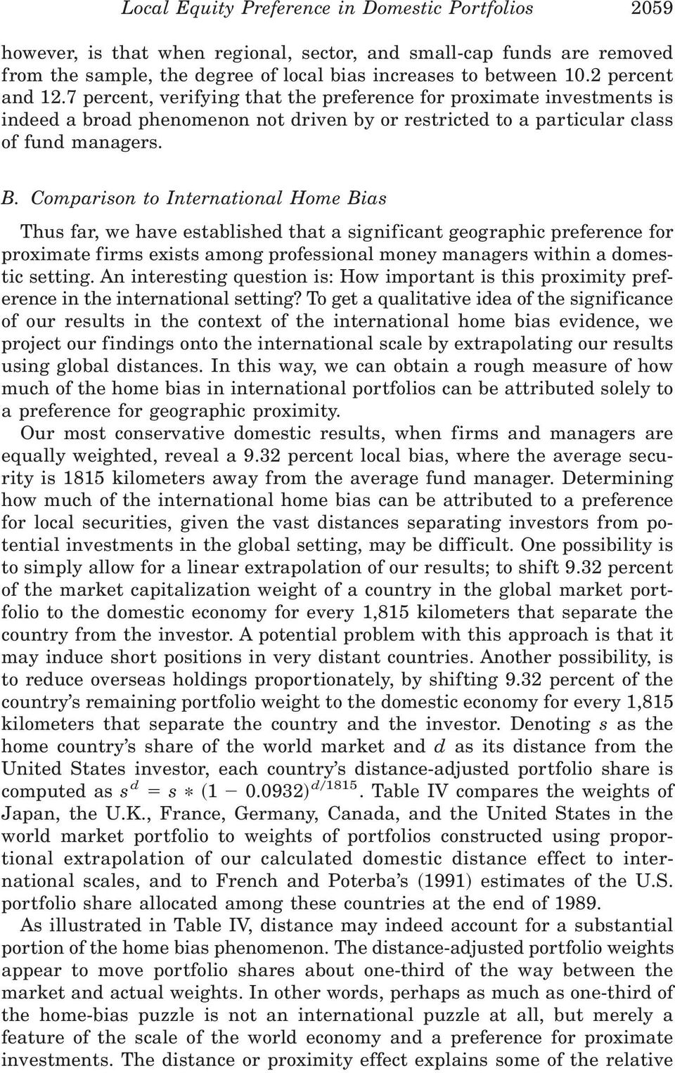 Comparison to International Home Bias Thus far, we have established that a significant geographic preference for proximate firms exists among professional money managers within a domestic setting.