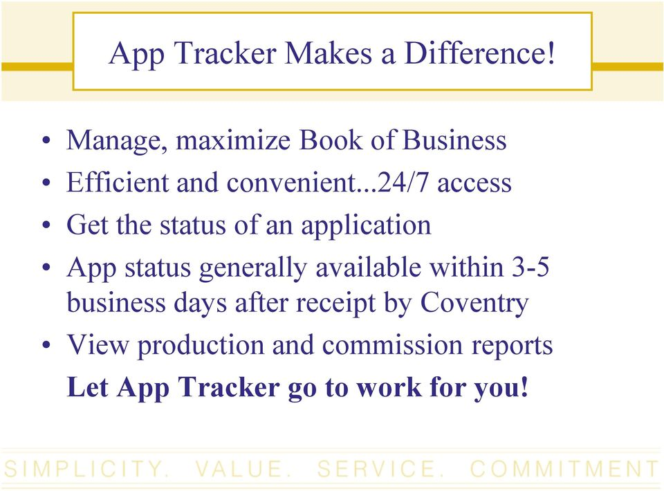 ..24/7 access Get the status of an application App status generally