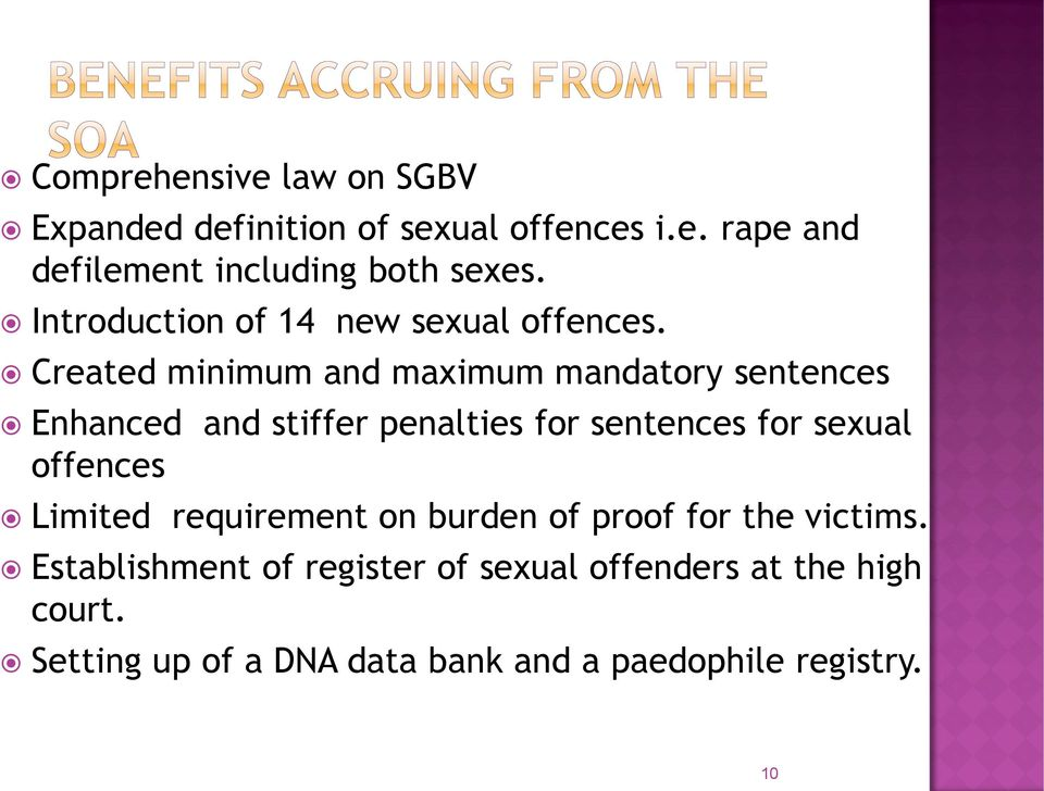 Created minimum and maximum mandatory sentences Enhanced and stiffer penalties for sentences for sexual