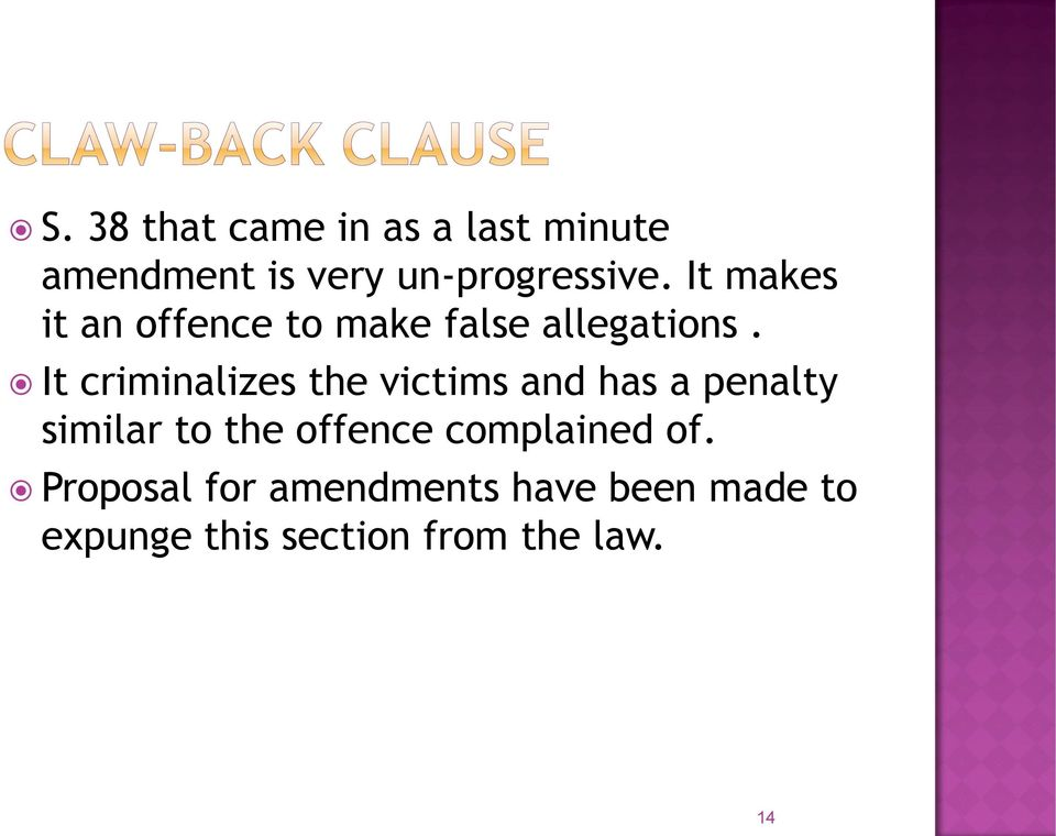 It criminalizes the victims and has a penalty similar to the offence