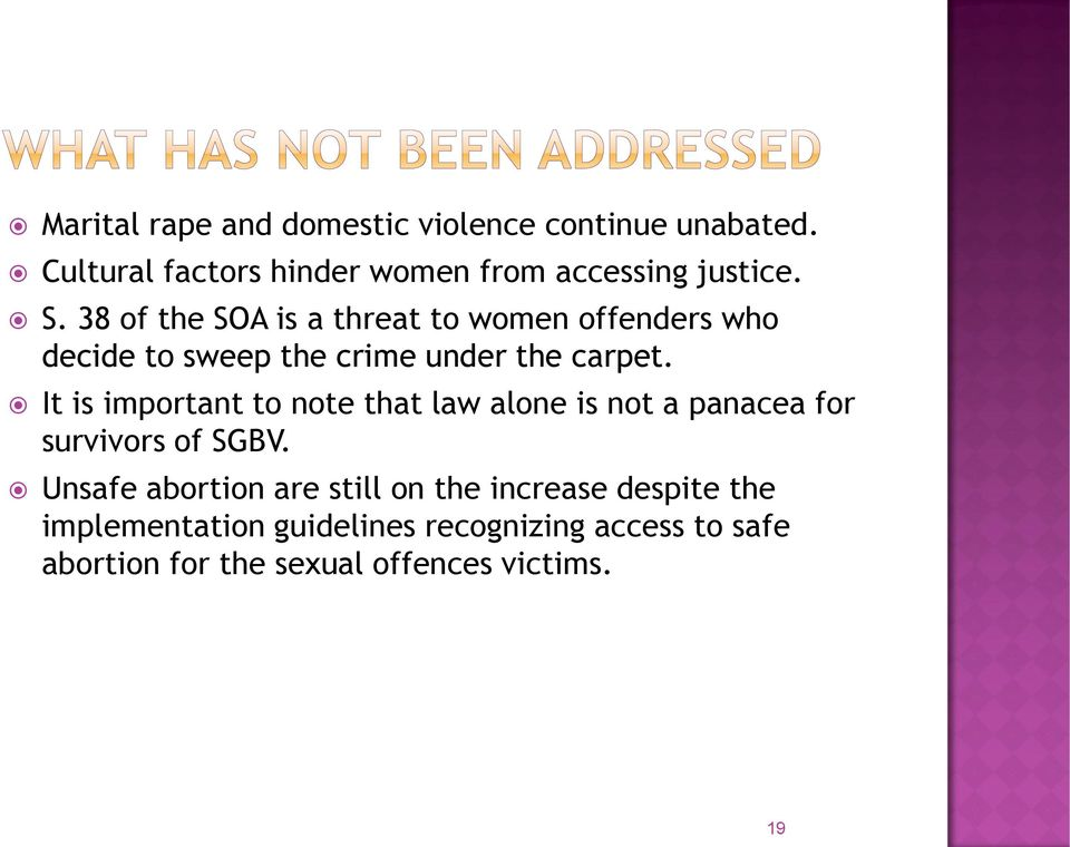 It is important to note that law alone is not a panacea for survivors of SGBV.
