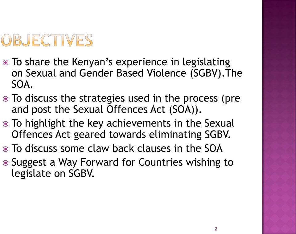 To highlight the key achievements in the Sexual Offences Act geared towards eliminating SGBV.