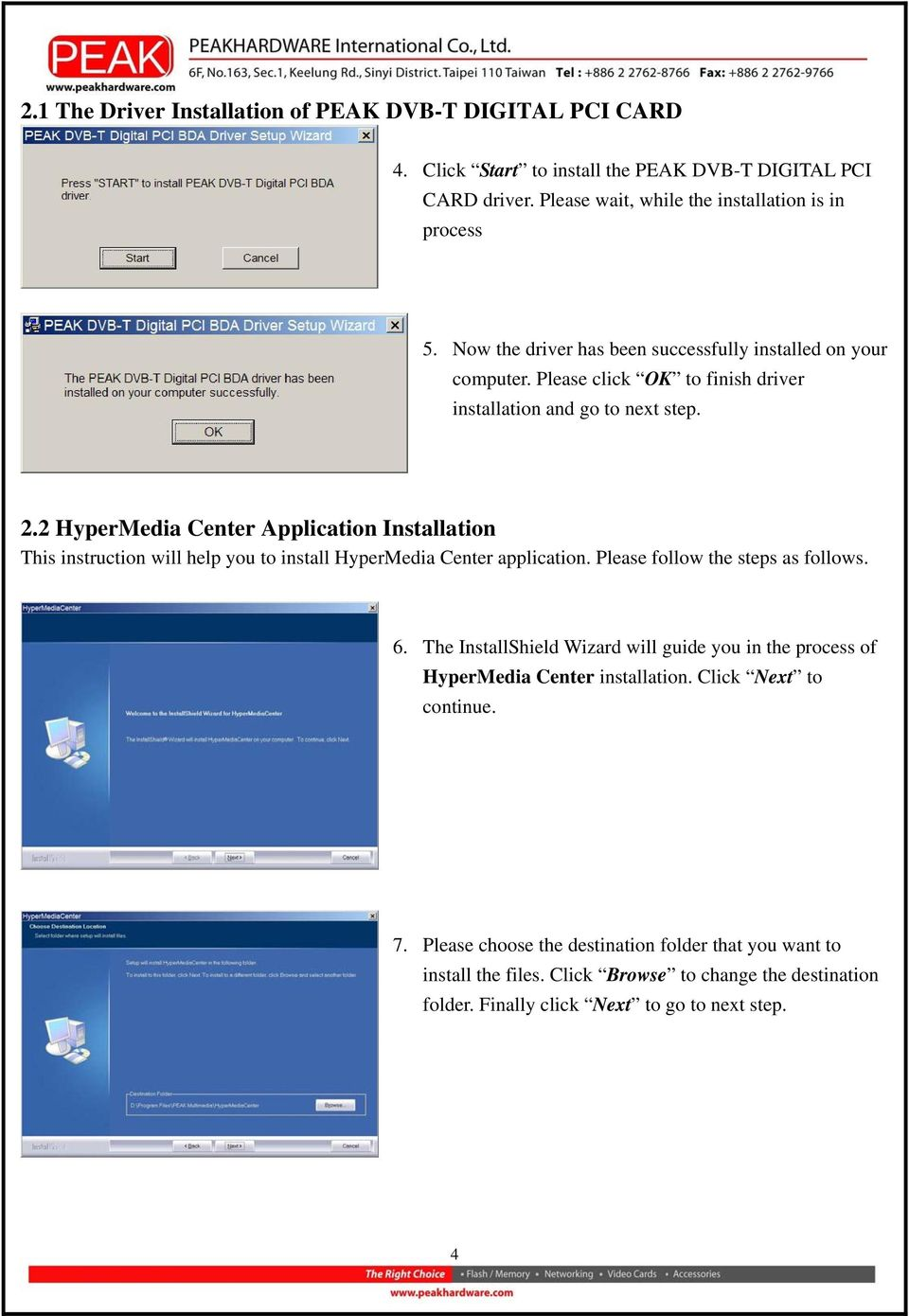 2 HyperMedia Center Application Installation This instruction will help you to install HyperMedia Center application. Please follow the steps as follows. 6.