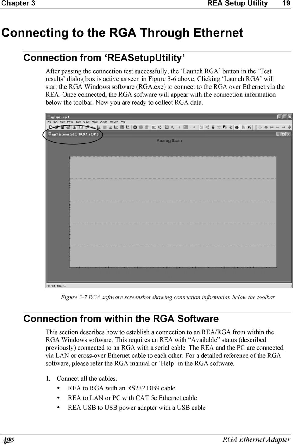 Once connected, the RGA software will appear with the connection information below the toolbar. Now you are ready to collect RGA data.