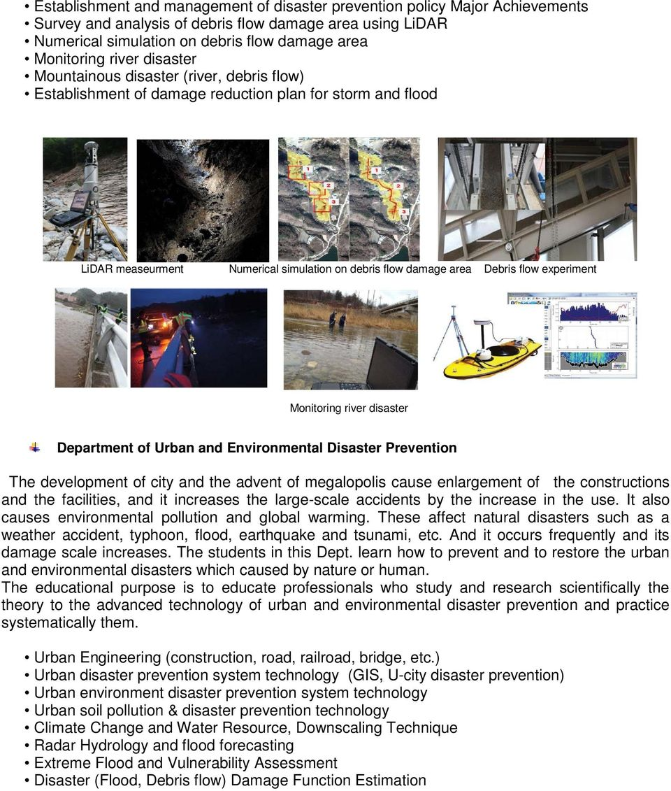experiment Monitoring river disaster Department of Urban and Environmental Disaster Prevention The development of city and the advent of megalopolis cause enlargement of the constructions and the