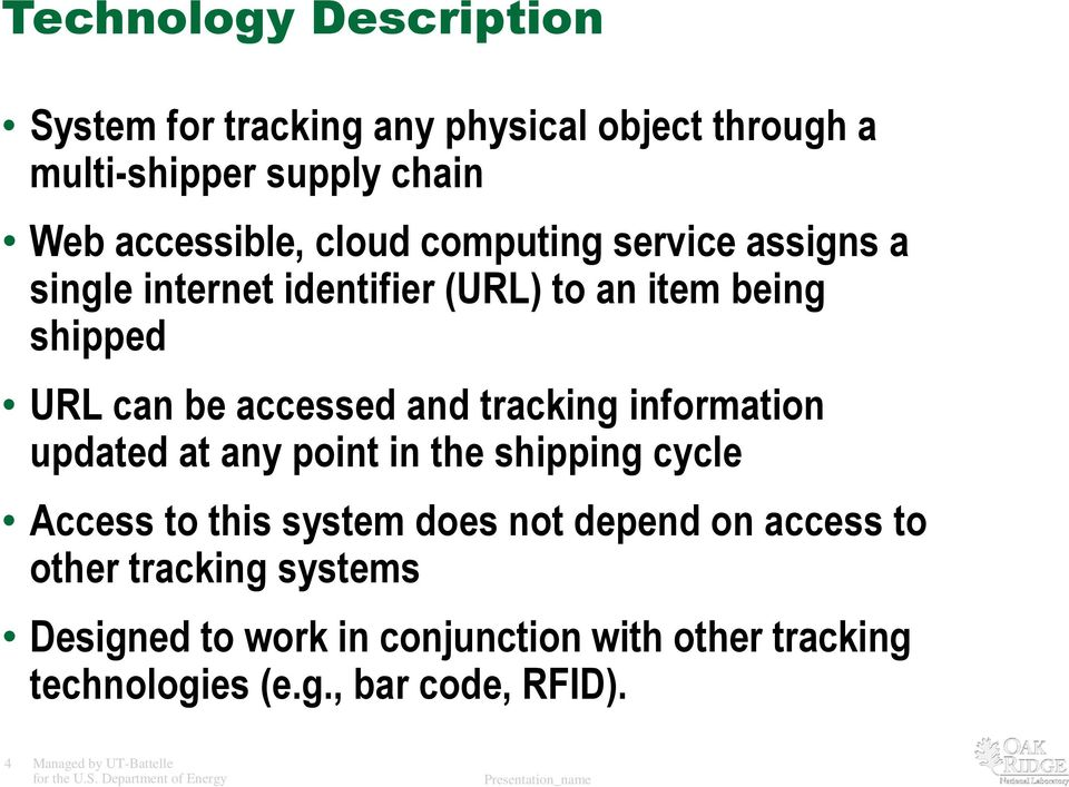 tracking information updated at any point in the shipping cycle Access to this system does not depend on access to other