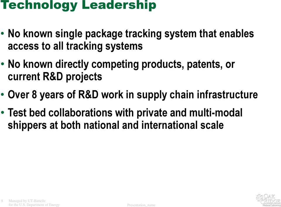 Over 8 years of R&D work in supply chain infrastructure Test bed collaborations with