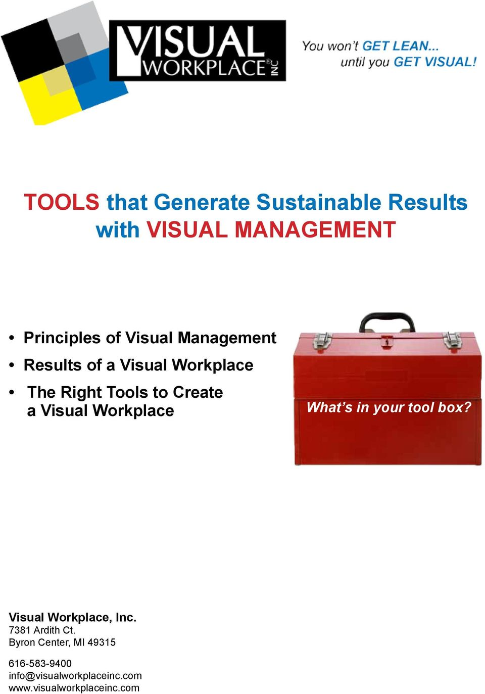 Create a Visual Workplace What s in your tool box? Visual Workplace, Inc.