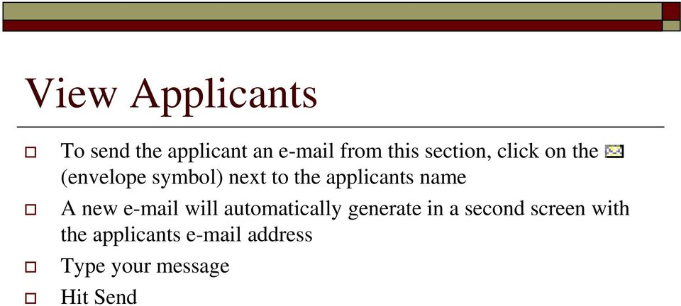applicants name A new e-mail will automatically generate in a