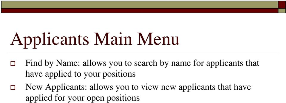 your positions New Applicants: allows you to view