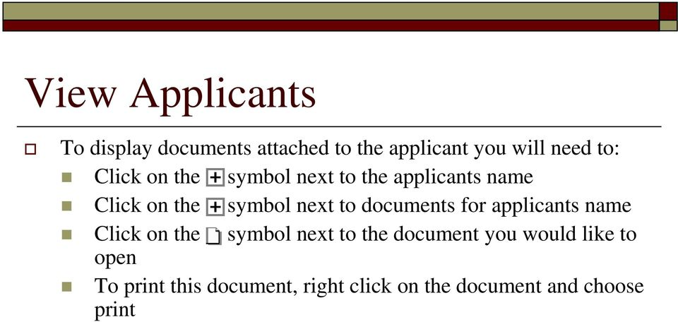 documents for applicants name Click on the symbol next to the document you
