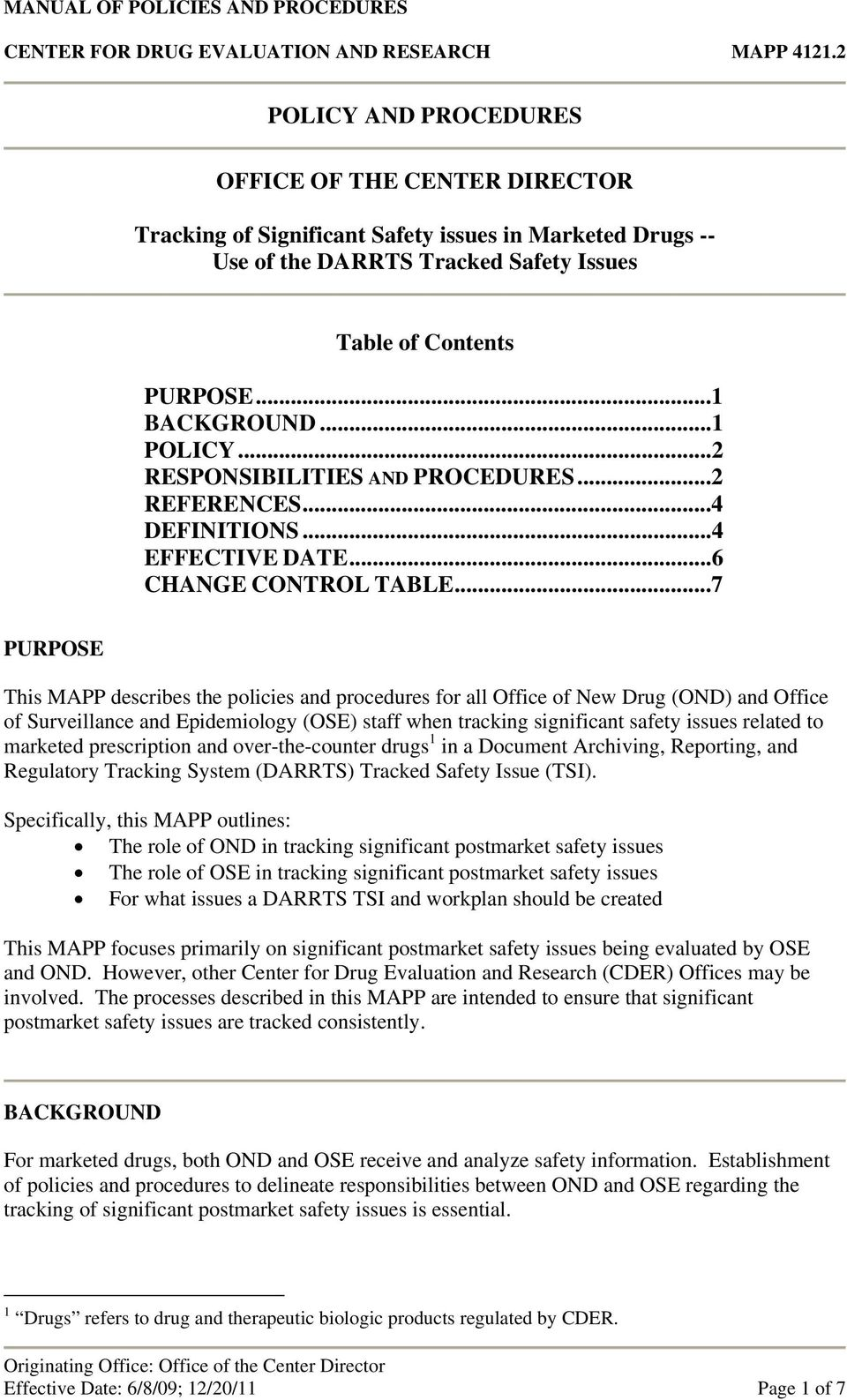 ..7 PURPOSE This MAPP describes the policies and procedures for all Office of New Drug (OND) and Office of Surveillance and Epidemiology (OSE) staff when tracking significant safety issues related to