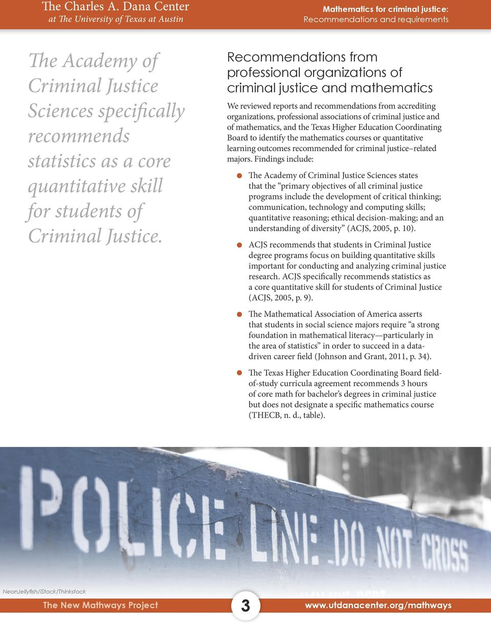 justice and of mathematics, and the Texas Higher Education Coordinating Board to identify the mathematics courses or quantitative learning outcomes recommended for criminal justice related majors.