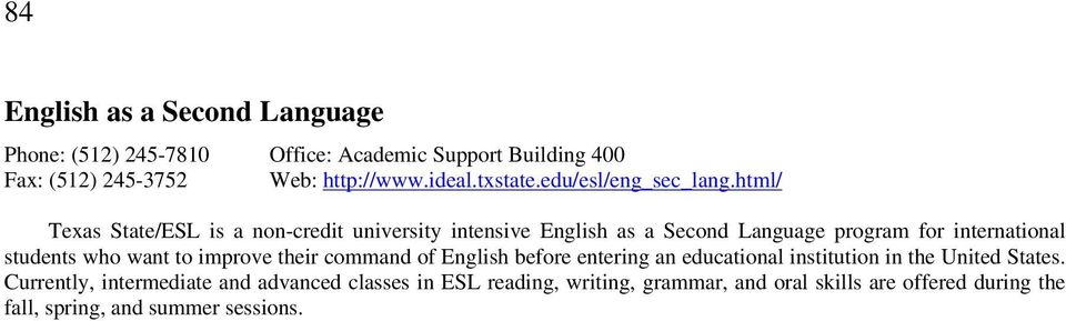 html/ Texas State/ESL is a non-credit university intensive English as a Second Language program for international students who want to