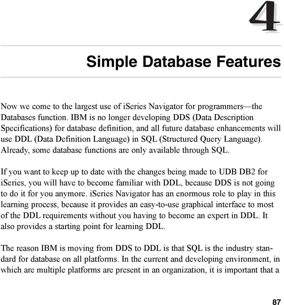 Language). Already, some database functions are only available through SQL.