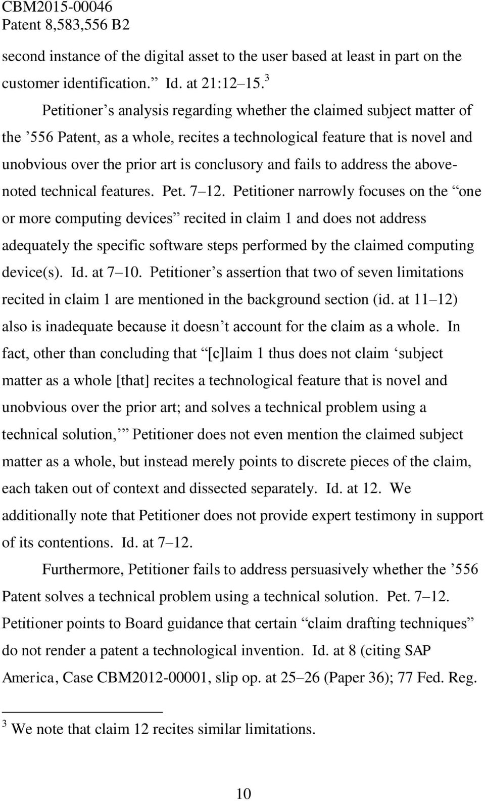 fails to address the abovenoted technical features. Pet. 7 12.