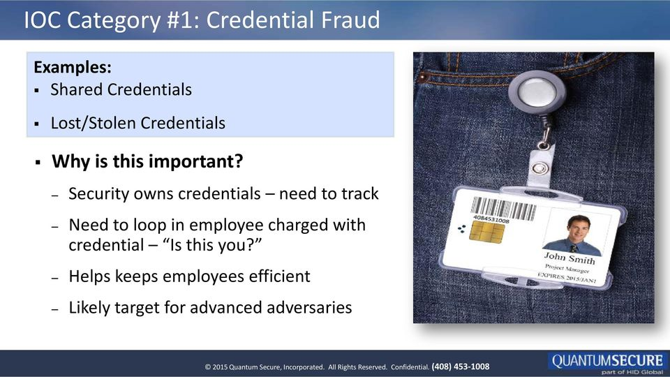 Security owns credentials need to track Need to loop in employee