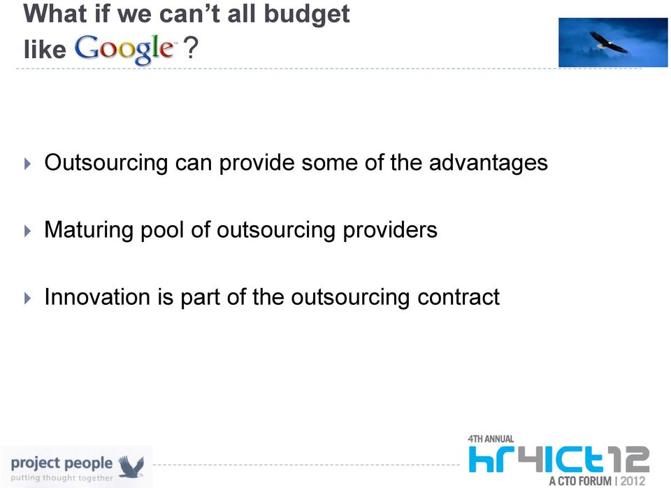 advantages Maturing pool of outsourcing