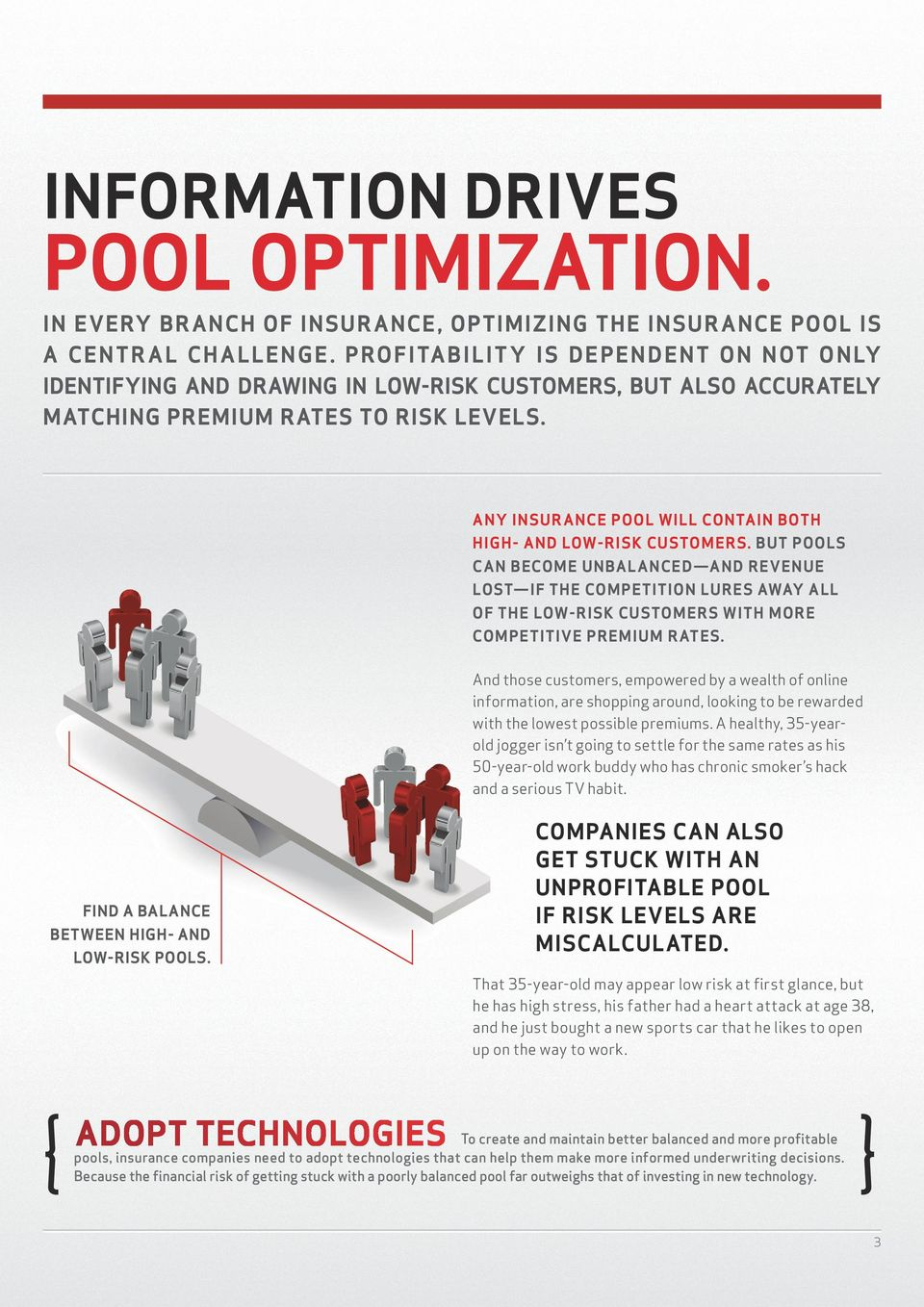 ANY INSURANCE POOL WILL CONTAIN BOTH HIGH- AND LOW-RISK CUSTOMERS.