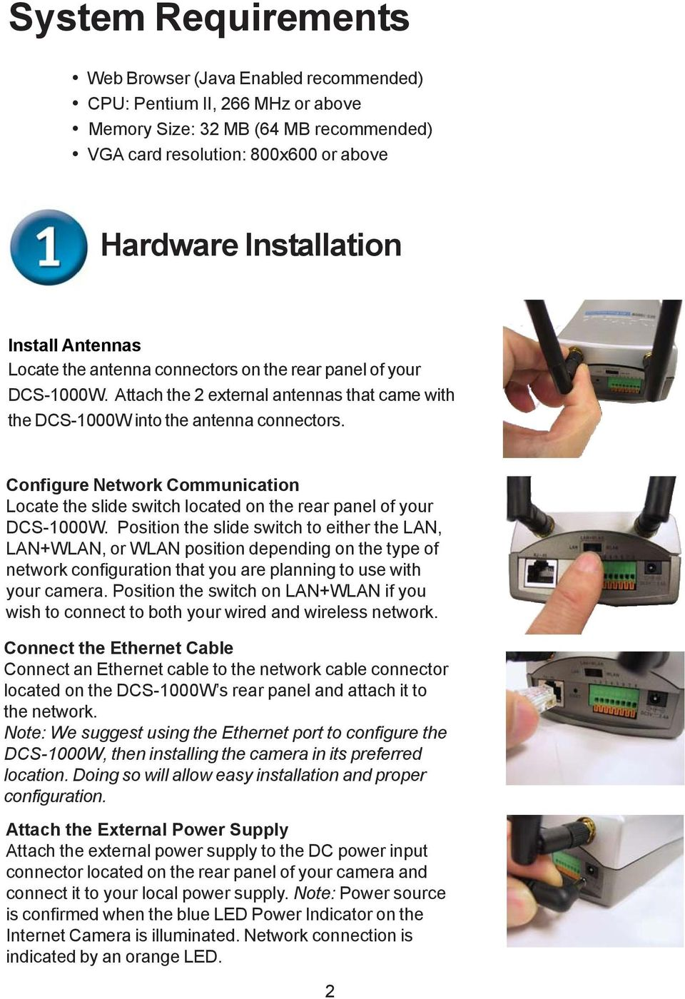 Configure Network Communication Locate the slide switch located on the rear panel of your DCS-1000W.