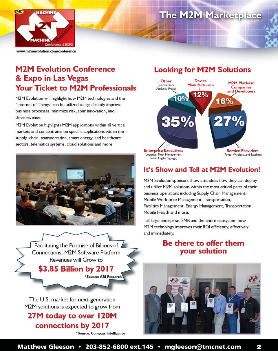 M2M Evolution highlights M2M applications within all vertical markets and concentrates on specific applications within the supply chain, transportation, smart energy, and healthcare sectors,
