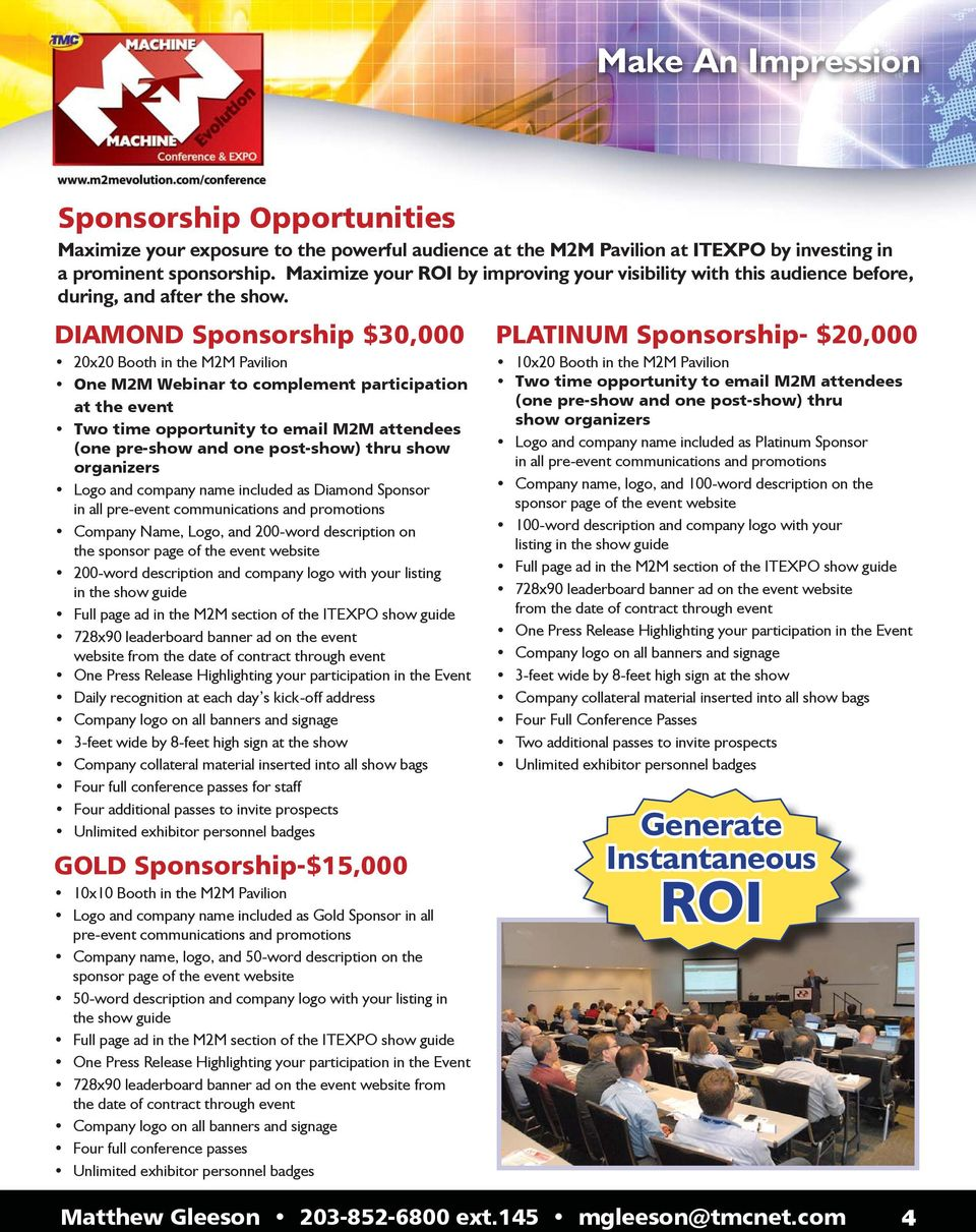 DIAMOND Sponsorship $30,000 20x20 Booth in the M2M Pavilion One M2M Webinar to complement participation at the event Two time opportunity to email M2M attendees (one pre-show and one post-show) thru