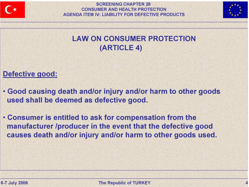 Consumer is entitled to ask for compensation from the manufacturer /producer in