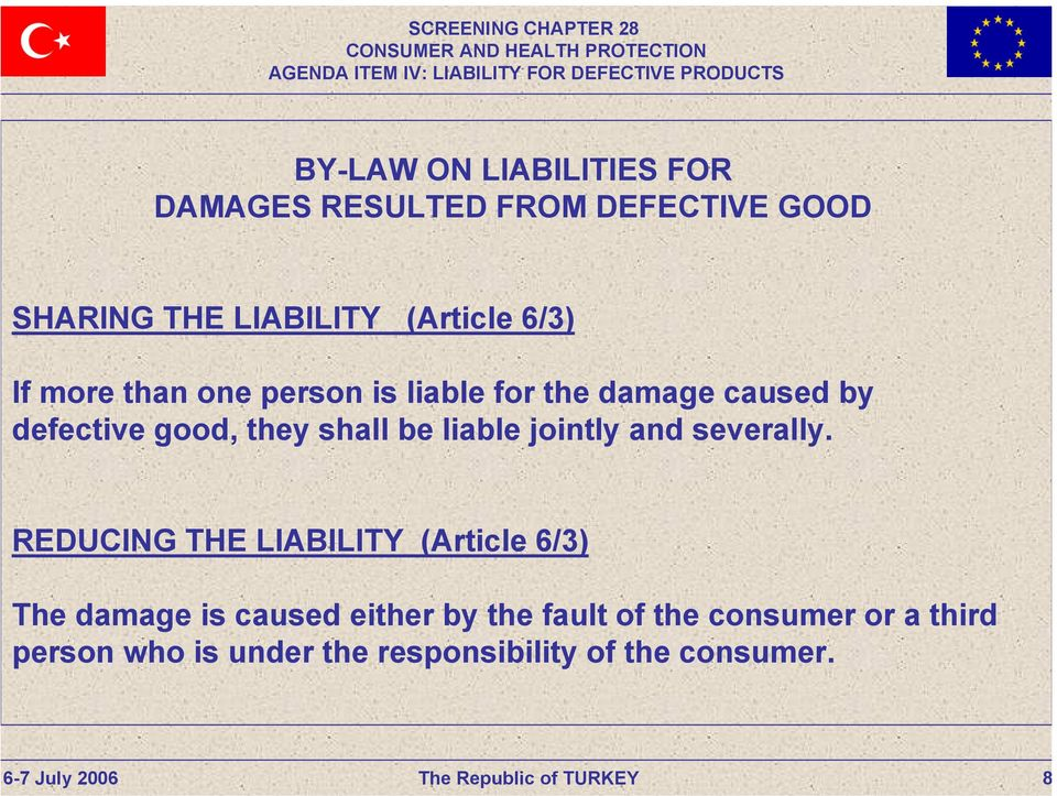 REDUCING THE LIABILITY (Article 6/3) The damage is caused either by the fault