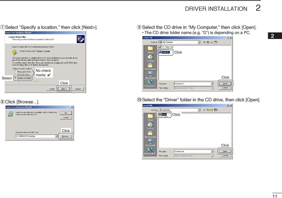 The CD drive folder name (e.g. D ) is depending on a PC.
