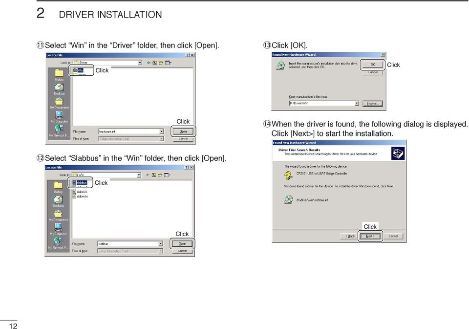 !4When the driver is found, the following dialog is