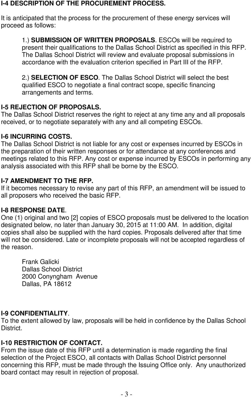 The Dallas School District will review and evaluate proposal submissions in accordance with the evaluation criterion specified in Part III of the RFP. 2.) SELECTION OF ESCO.