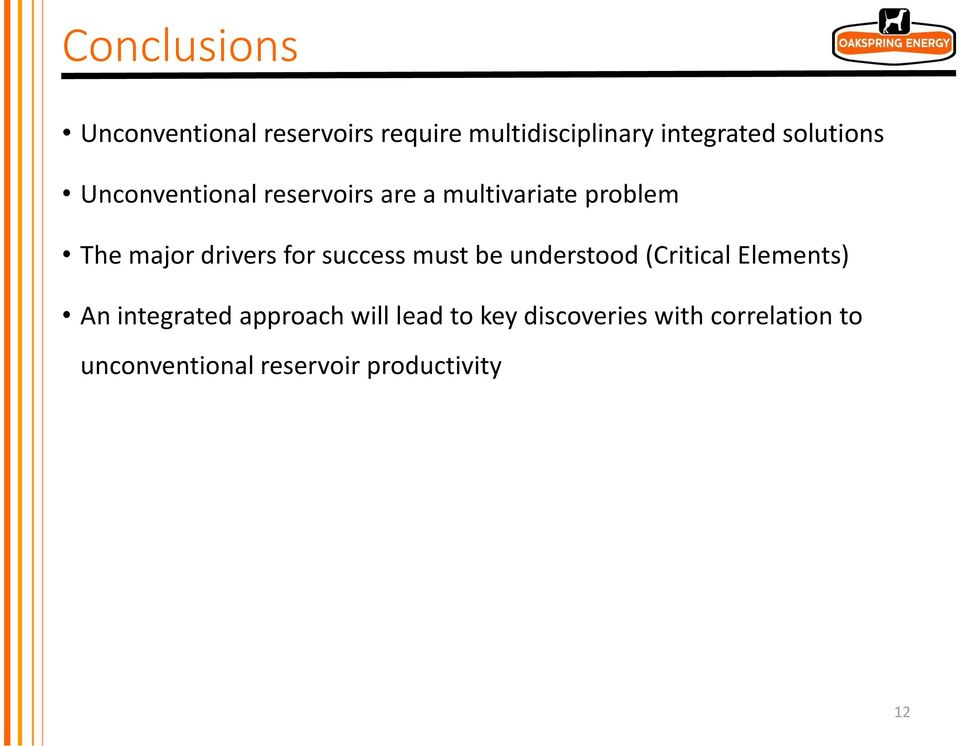 drivers for success must be understood (Critical Elements) An integrated