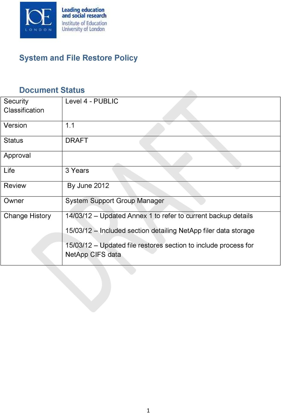 Support Group Manager 14/03/12 Updated Annex 1 to refer to current backup details 15/03/12 Included
