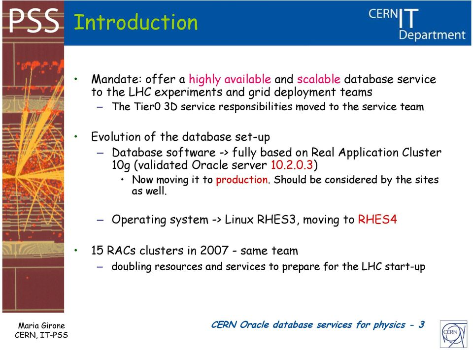 (validated Oracle server 10.2.0.3) Now moving it to production. Should be considered by the sites as well.