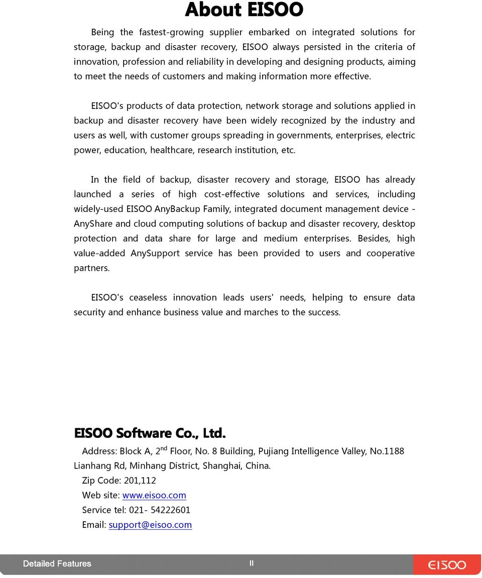 EISOO's products of data protection, network storage and solutions applied in backup and disaster recovery have been widely recognized by the industry and users as well, with customer groups