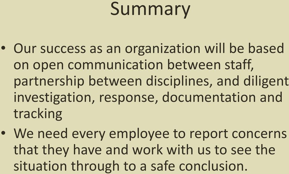 response, documentation and tracking We need every employee to report