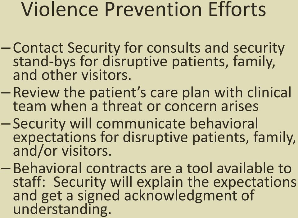 Review the patient s care plan with clinical team when a threat or concern arises Security will communicate