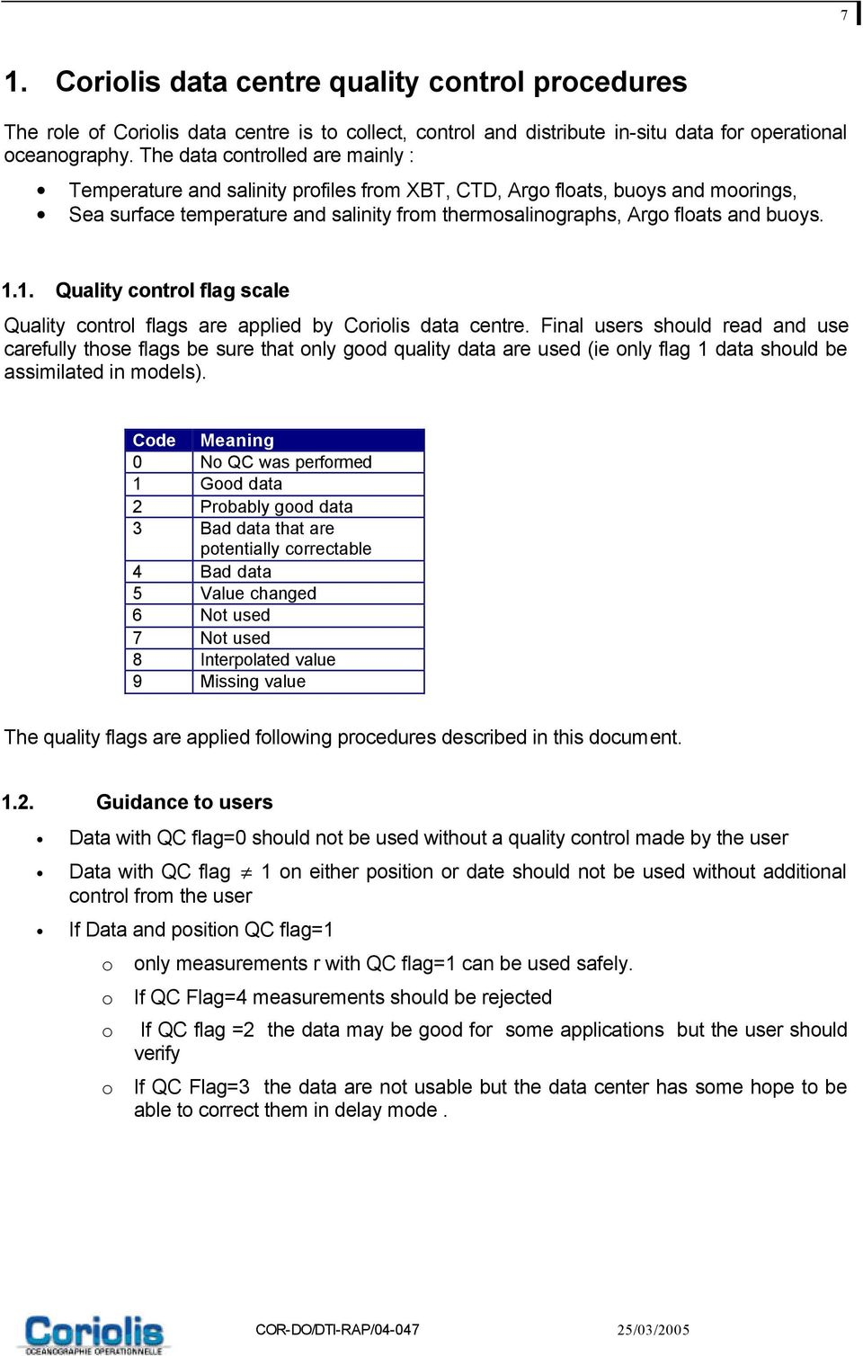 1.1. Quality control flag scale Quality control flags are applied by Coriolis data centre.