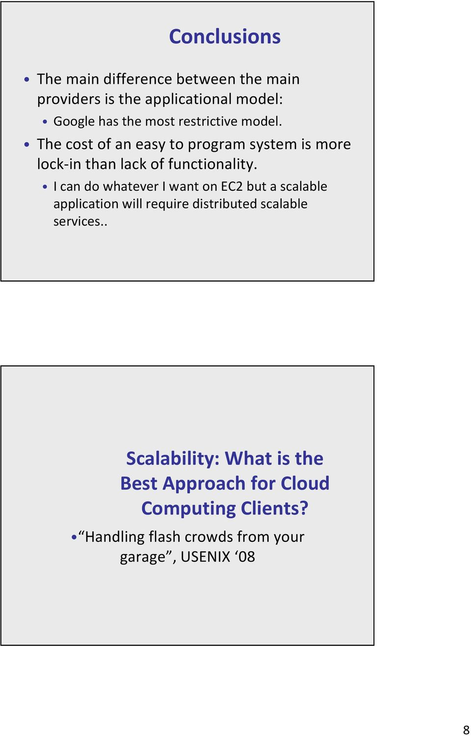 I can do whatever I want on EC2 but a scalable application will require distributed scalable services.
