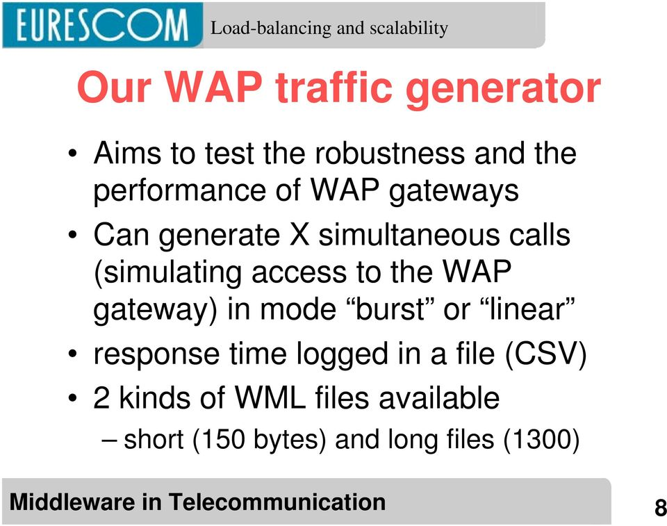 the WAP gateway) in mode burst or linear response time logged in a file