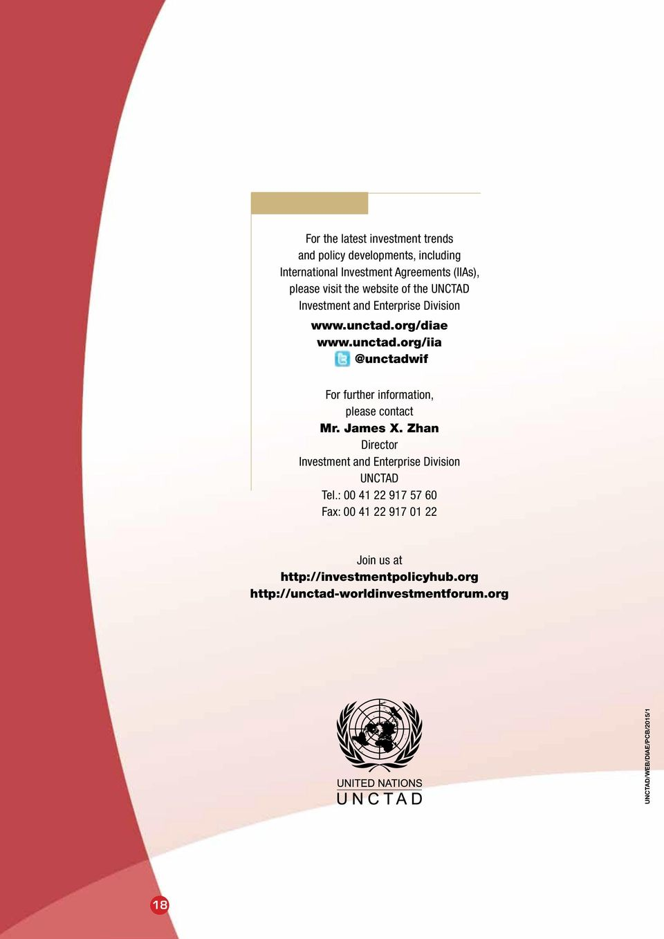 org/diae www.unctad.org/iia @unctadwif For further information, please contact Mr. James X.