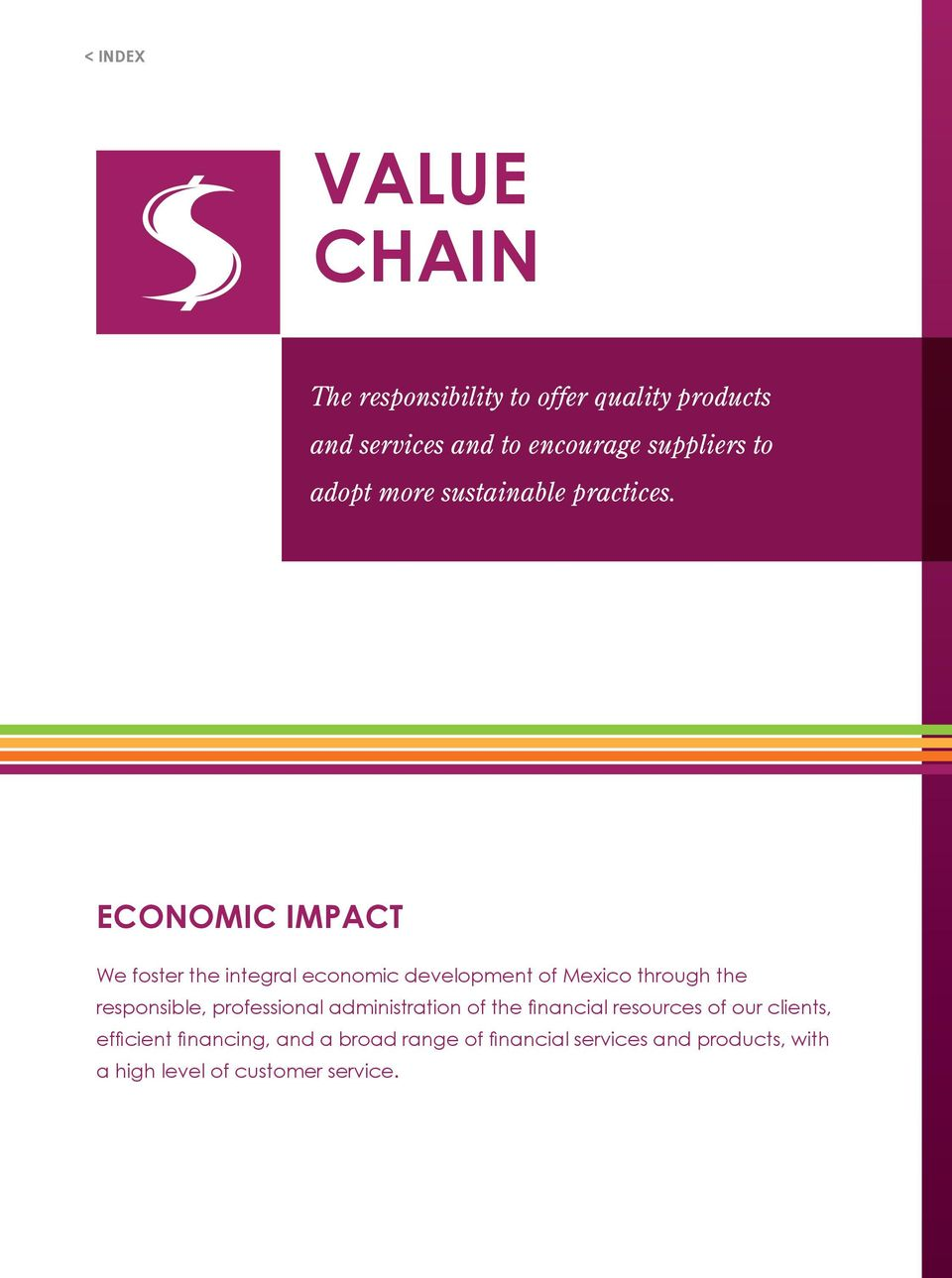 ECONOMIC IMPACT We foster the integral economic development of Mexico through the responsible,
